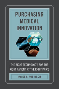 Purchasing Medical Innovation: The Right Technology, for the Right Patient, at the Right Price