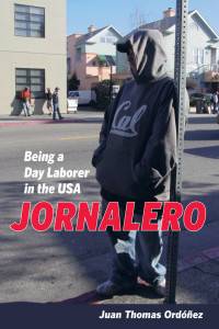 Jornalero: Being a Day Laborer in the USA