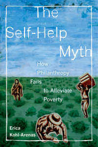 The Self-Help Myth: How Philanthropy Fails to Alleviate Poverty