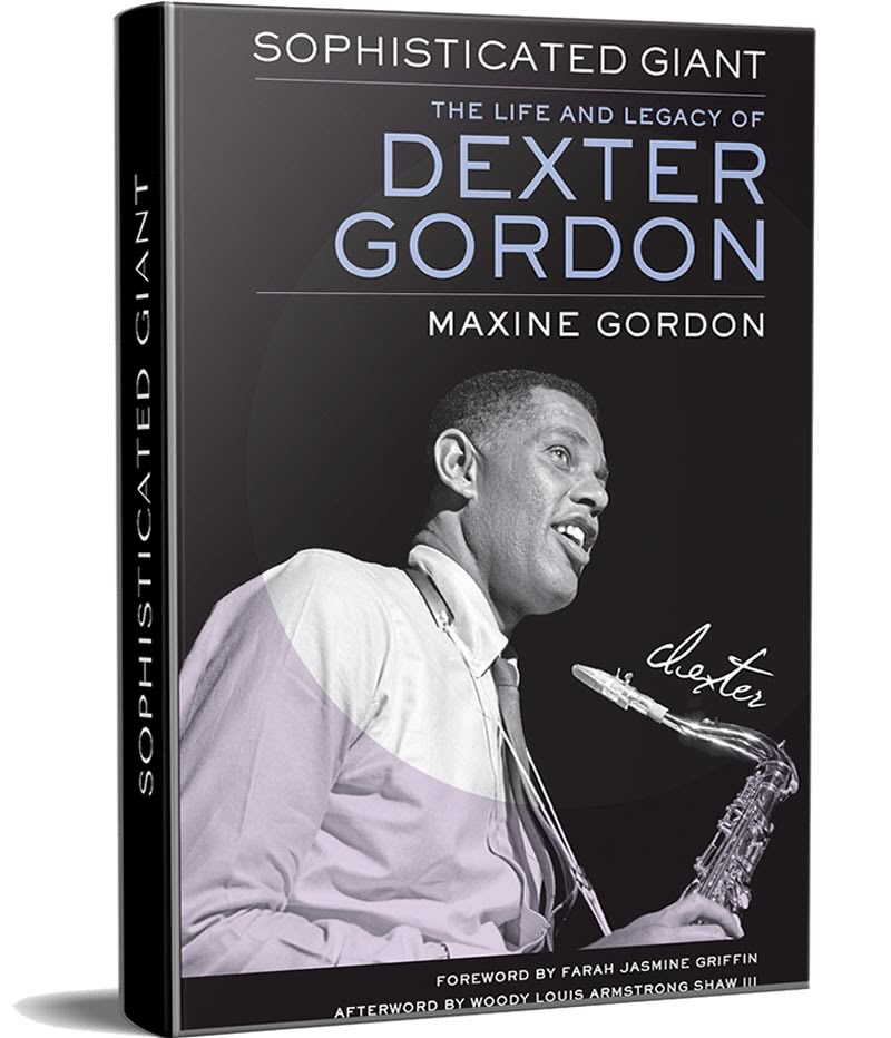 Cover image for Sophisticated Giant: The Life and Legacy of Dexter Gordon