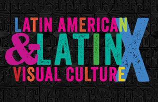 New Journal Coming in 2019: Latin American and Latinx Visual Culture
