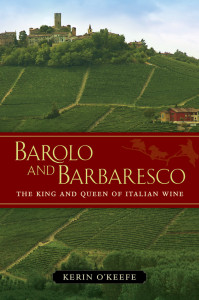 Barolo and Barbaresco: The King and Queen of Italian Wine by Kerin O'Keefe